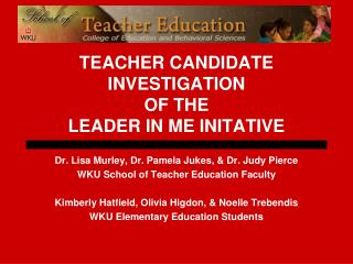 TEACHER CANDIDATE INVESTIGATION   OF THE  LEADER IN ME INITATIVE