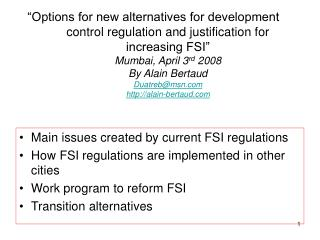 Main issues created by current FSI regulations How FSI regulations are implemented in other cities Work program to refor