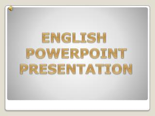 ENGLISH  POWERPOINT PRESENTATION