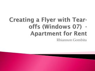 Creating a Flyer with Tear-offs (Windows 07)  -  Apartment for Rent