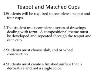 Teapot  and Matched Cups