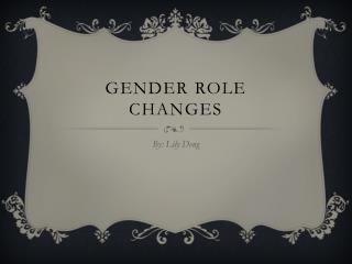Gender role changes