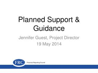 Planned Support & Guidance