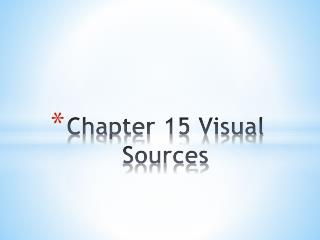 Chapter 15 Visual Sources