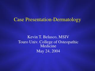 Case Presentation-Dermatology