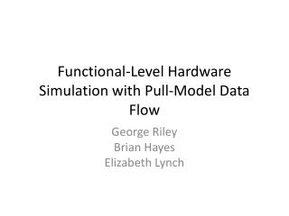 Functional-Level Hardware Simulation with Pull-Model Data Flow