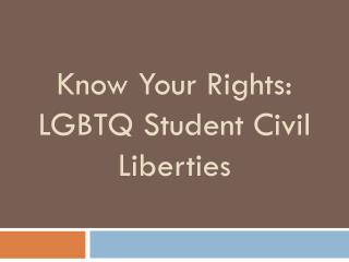 Know Your Rights: LGBTQ Student Civil Liberties
