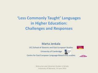 'Less Commonly Taught '  Languages in Higher Education: Challenges and Responses