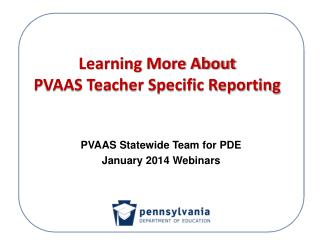 Learning More About PVAAS Teacher Specific Reporting