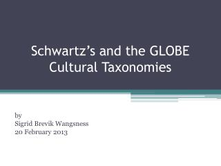 Schwartz's and  the  GLOBE Cultural Taxonomies