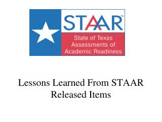 Lessons Learned From STAAR Released Items