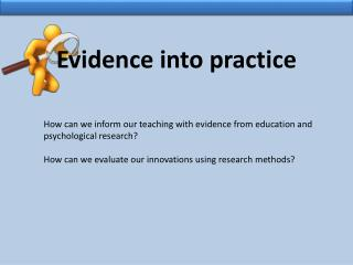 How can we inform our teaching with evidence from education and psychological research?