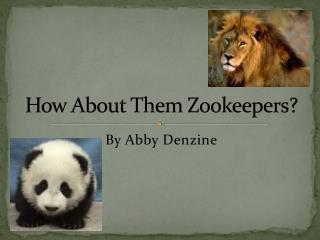 How About Them Zookeepers?