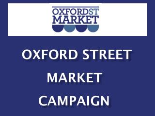 Oxford Street       Market     Campaign