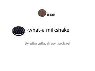 -what-a milkshake