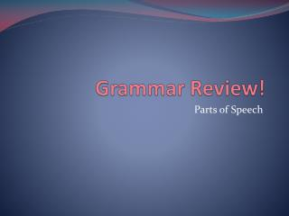 Grammar Review!