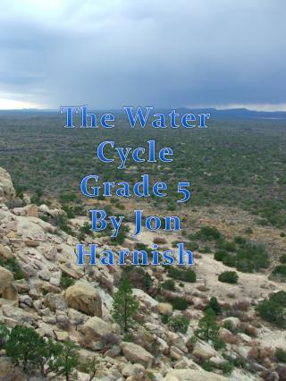 The Water Cycle Grade 5 By Jon  Harnish