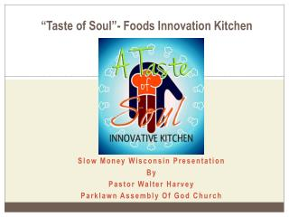 """Taste of Soul""- Foods Innovation Kitchen"