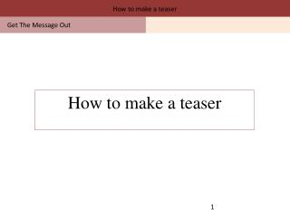 How to make a teaser