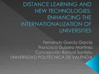 DISTANCE LEARNING AND NEW TECHNOLOGIES: ENHANCING THE INTERNATIONALIZATION OF UNIVERSITIES