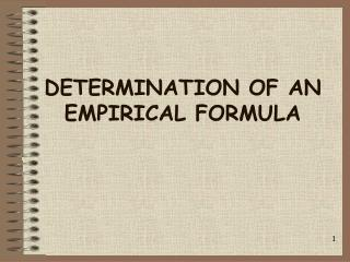 DETERMINATION OF AN EMPIRICAL FORMULA