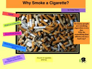 Why Smoke a Cigarette?