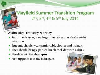 Mayfield Summer Transition  Program 2 nd , 3 rd , 4 th  & 5 th  July  2014