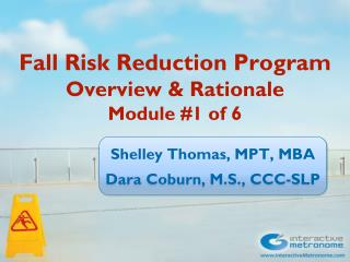 Fall Risk Reduction Program Overview & Rationale Module # 1  of 6