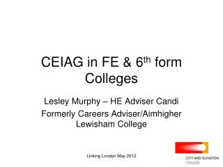 CEIAG in FE & 6 th  form Colleges