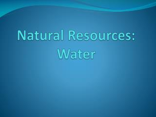Natural Resources: Water