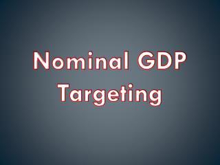 Nominal GDP Targeting