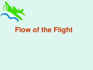 Flow of the Flight