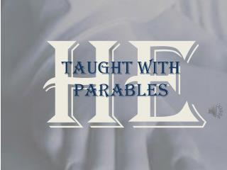 Taught with Parables