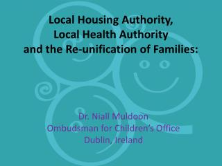Local Housing Authority,  Local  Health Authority  and the Re-unification of Families: