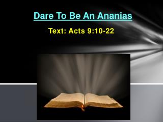 Dare To Be An Ananias