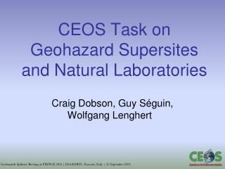 CEOS  Task on  Geohazard Supersites  and Natural Laboratories