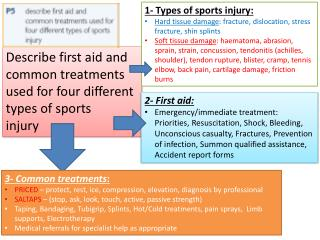 D escribe  first aid and common treatments used for four different types of sports injury
