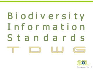 Biodiversity Information Standards (TDWG: Taxonomic Databases Working Group)