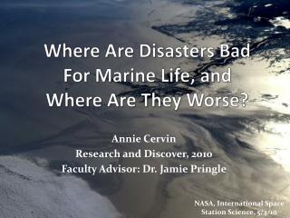 Where Are Disasters Bad For Marine Life, and Where Are They Worse?