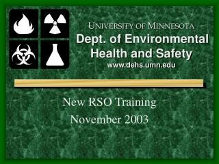 U NIVERSITY OF  M INNESOTA Dept. of Environmental  Health and Safety www.dehs.umn.edu