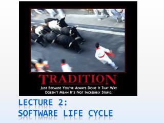 Lecture 2: Software Life cycle
