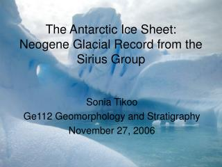 The Antarctic Ice Sheet: Neogene Glacial Record from the Sirius Group
