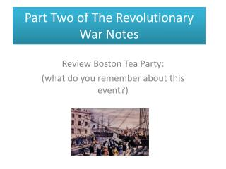 Part Two of The Revolutionary War Notes