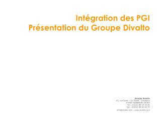 Intégration des PGI Présentation  du Groupe  Divalto