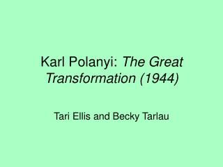 Karl Polanyi:  The Great Transformation (1944)