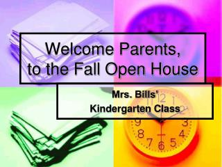 Welcome Parents,  to the Fall Open House