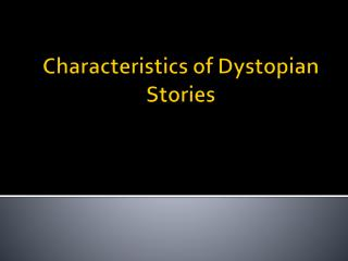 Characteristics of Dystopian Stories