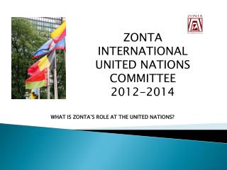 WHAT IS ZONTA'S ROLE AT THE UNITED NATIONS?