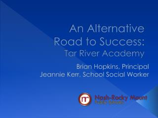 An Alternative Road to Success:  Tar River Academy