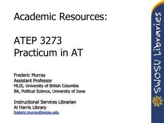 Academic Resources: ATEP 3273 Practicum in AT